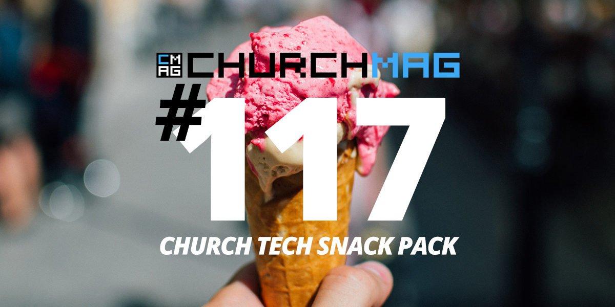 Church Tech Snack Pack #117