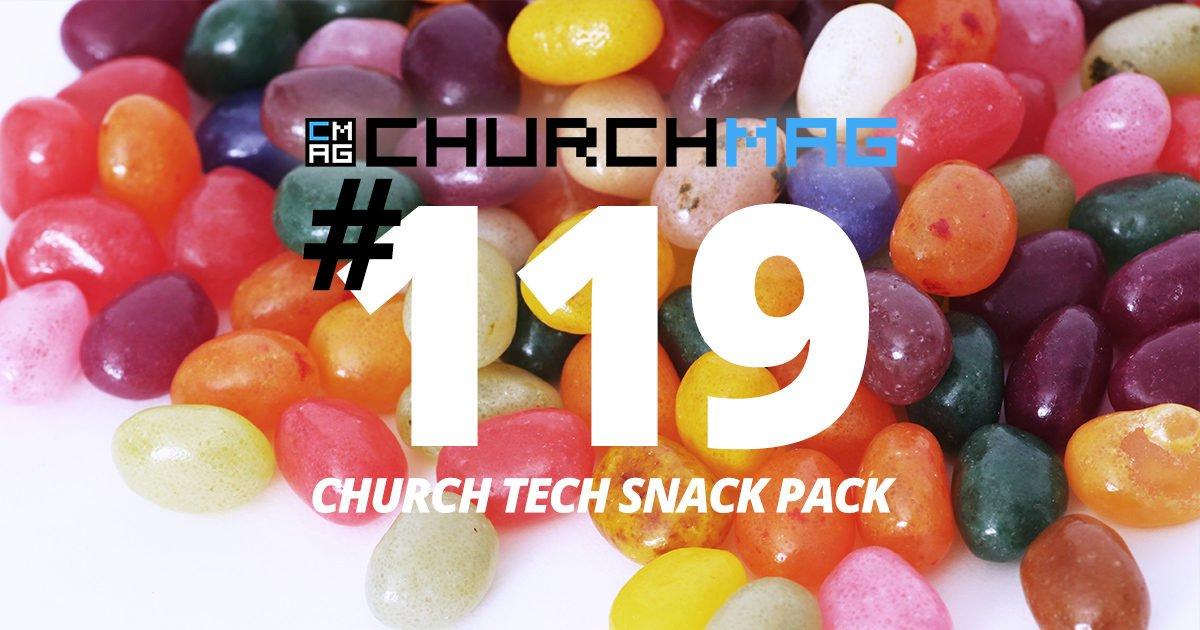 Church Tech Snack Pack #119