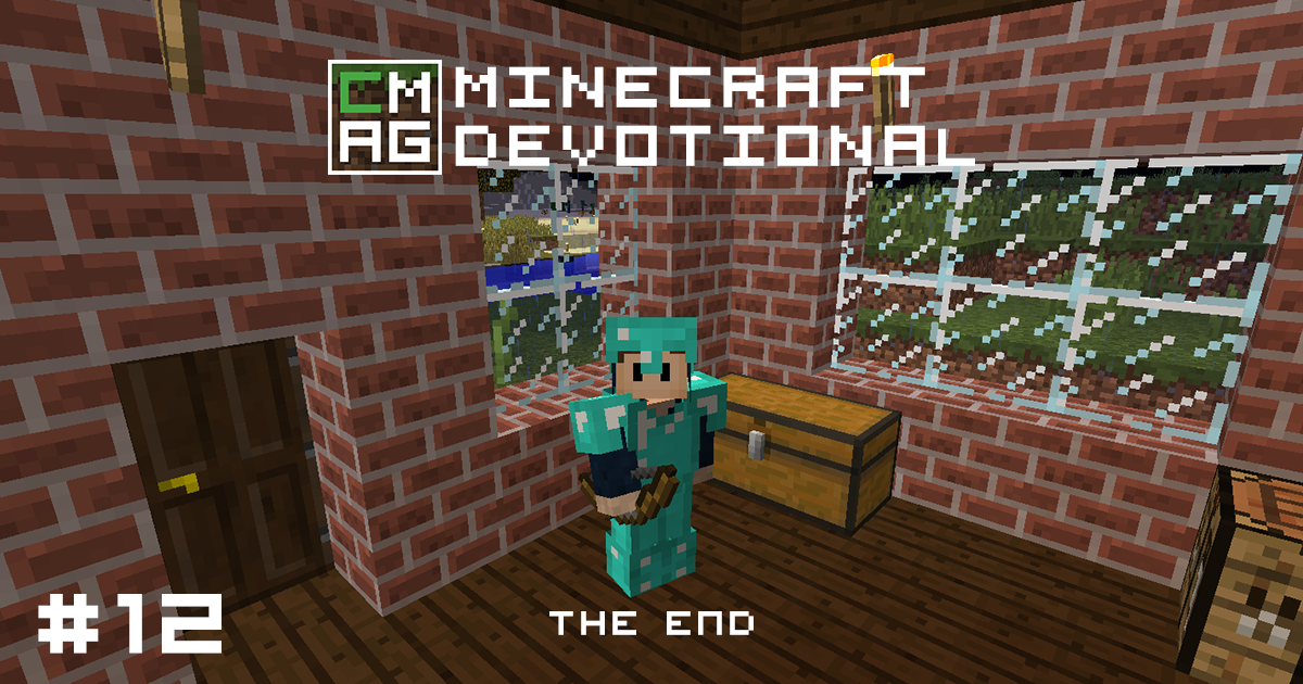 Minecraft Devotional #12: The End [Series]