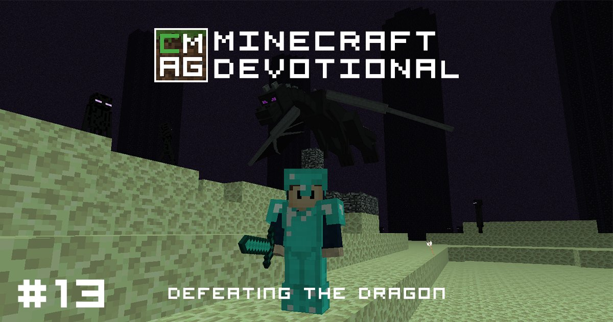Minecraft Devotional #13: Defeating the Dragon [Series]