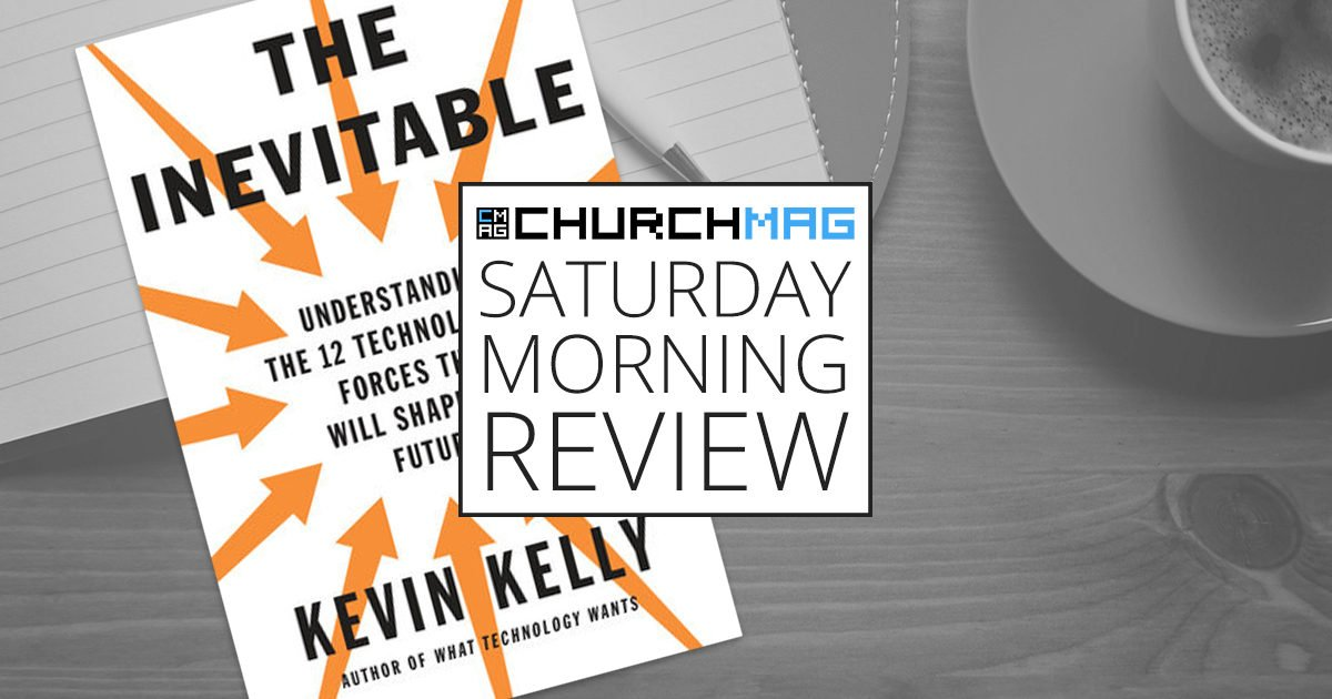 'The Inevitable' by Kevin Kelly [Saturday Morning Review]