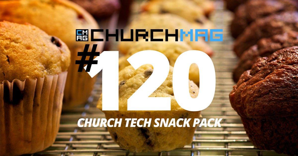 Church Tech Snack Pack #120