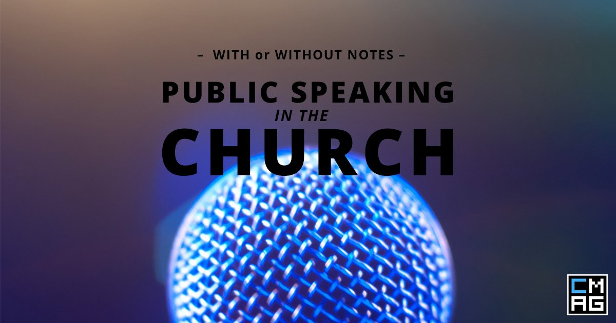 Public Speaking in the Church: With or Without Notes