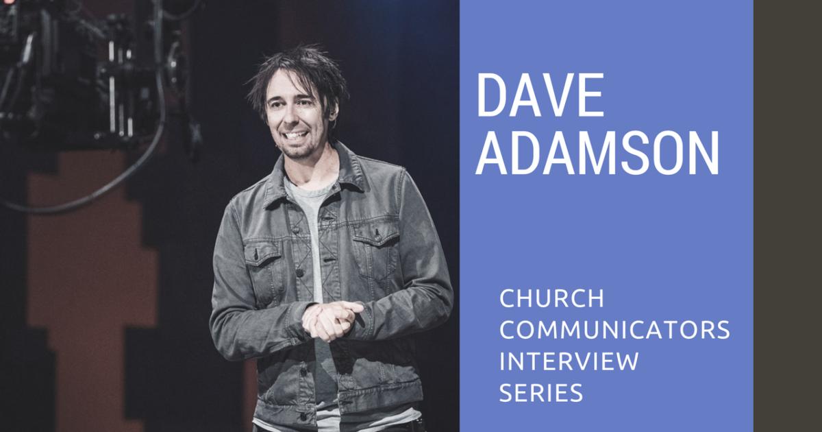 Church Communicators Interview Series: Dave Adamson