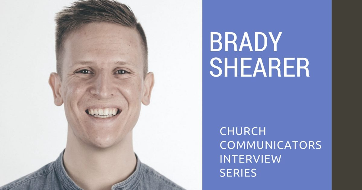 Church Communicators Interview Series: Brady Shearer
