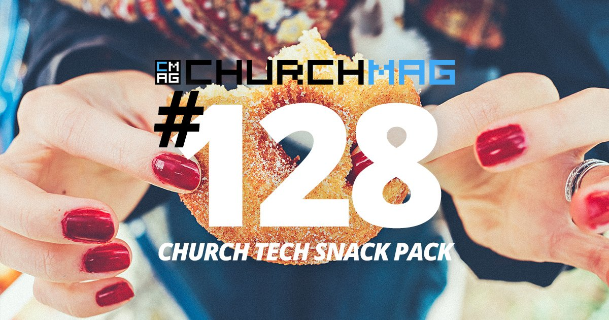 Church Tech Snack Pack #128
