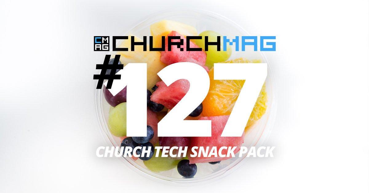Church Tech Snack Pack #127
