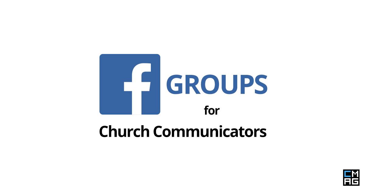 6 Facebook Groups for Church Communicators