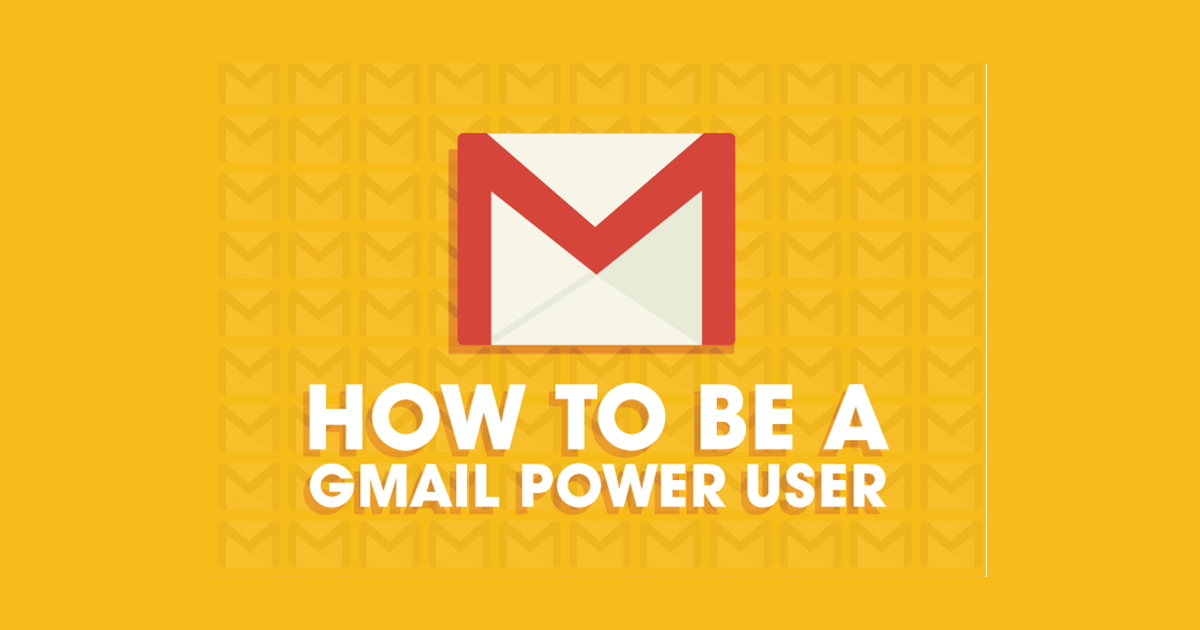 How To Be A Gmail Power User [Infographic]