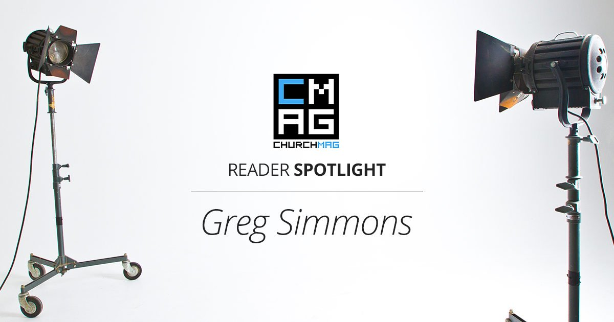 ChurchMag Reader Spotlight: Greg Simmons