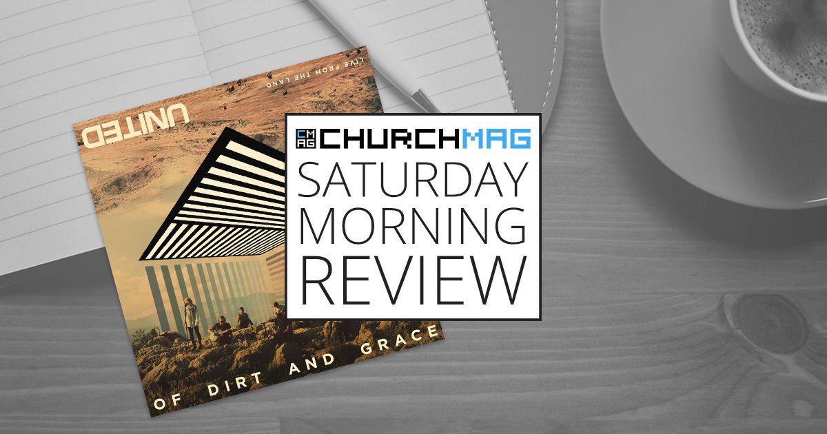 'Of Dirt and Grace' by Hillsong United [Saturday Morning Review]