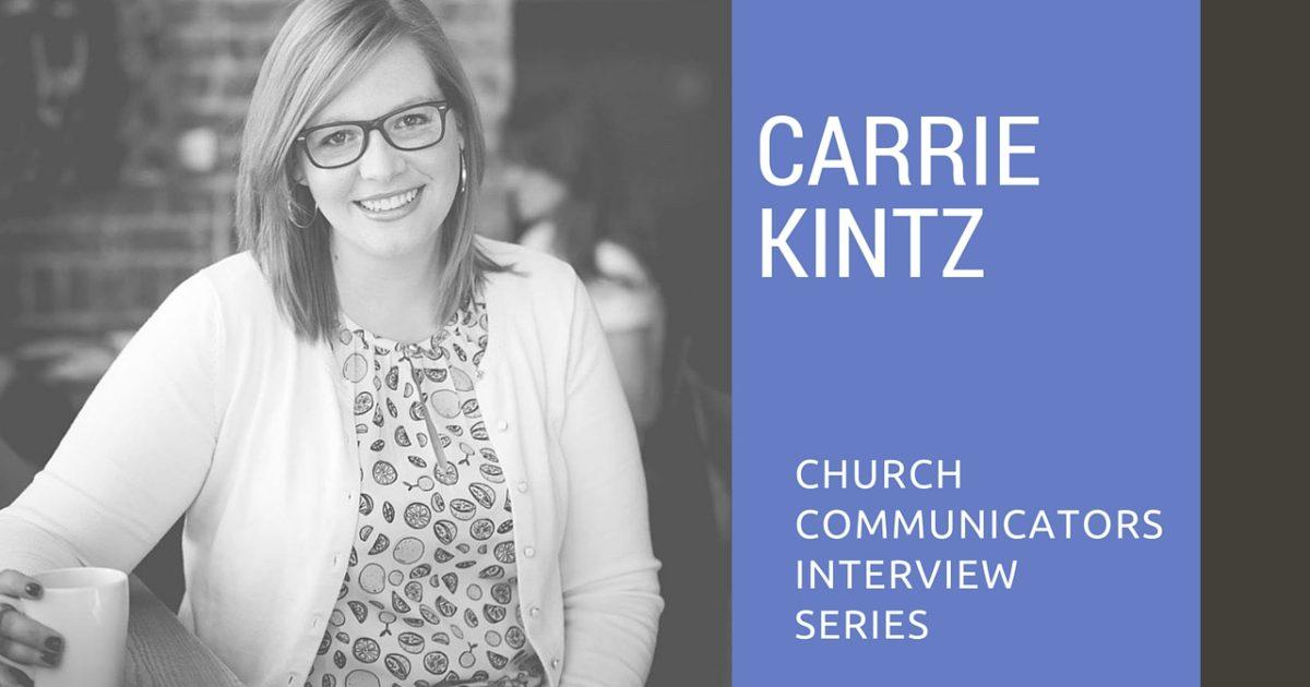 Church Communicators Interview Series: Carrie Kintz