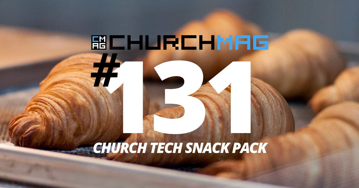 Church Tech Snack Pack #131