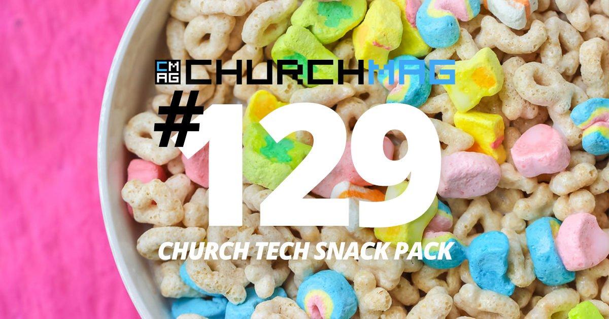 Church Tech Snack Pack #129