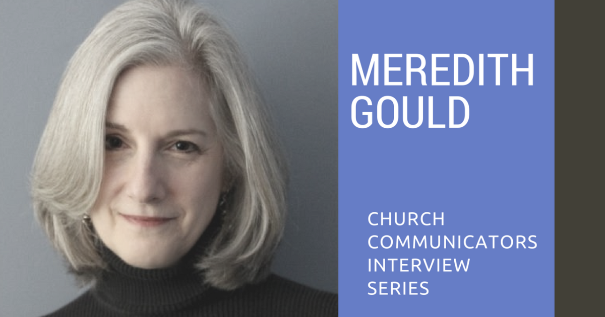 Church Communicators Interview Series: Meredith Gould