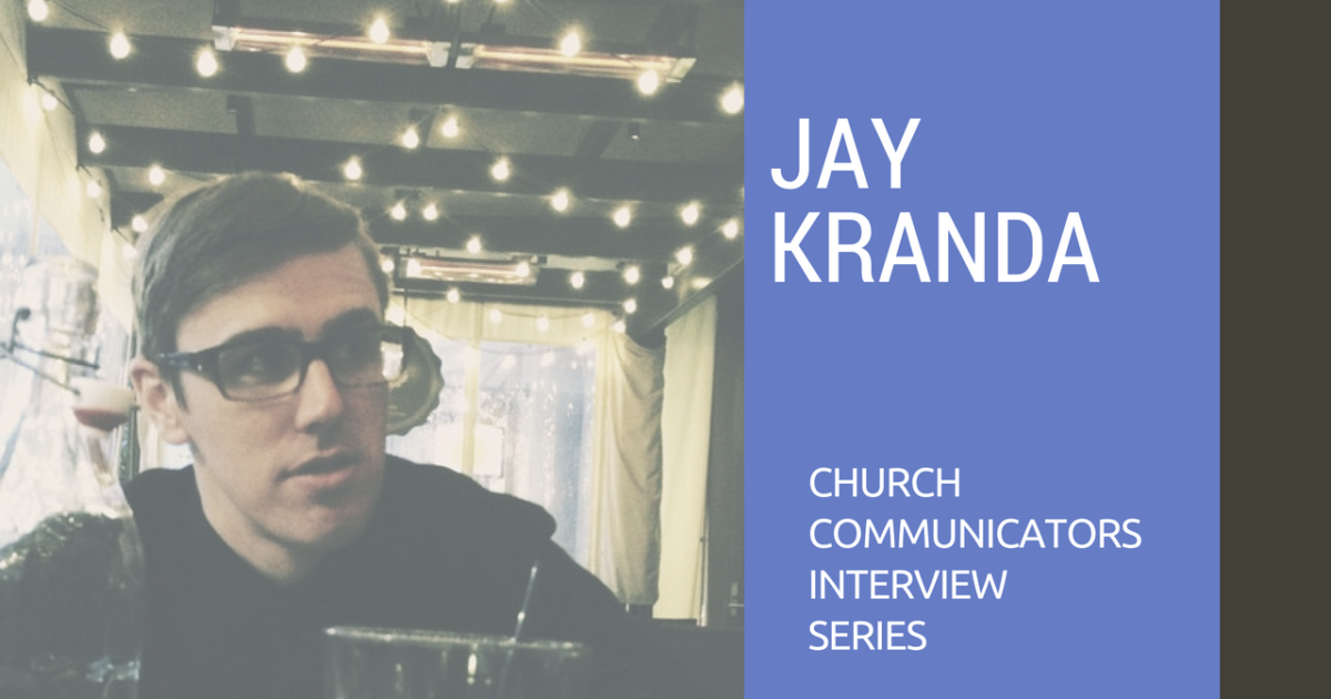Church Communicators Interview Series: Jay Kranda