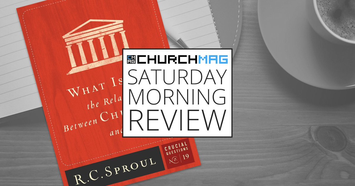 'What Is the Relationship Between Church and State?' by RC Sproul [Saturday Morning Review]