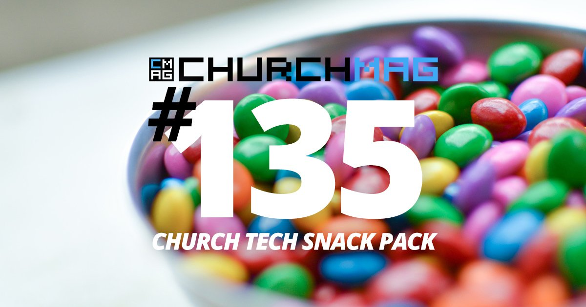 Church Tech Snack Pack #135