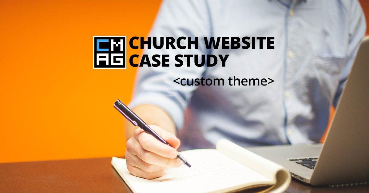A Church Website Case Study: Should I Use a Custom WordPress Theme? [Series]