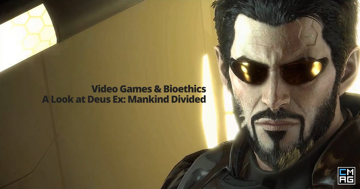 Video Games and Bioethics – A Look at Deus Ex: Mankind Divided