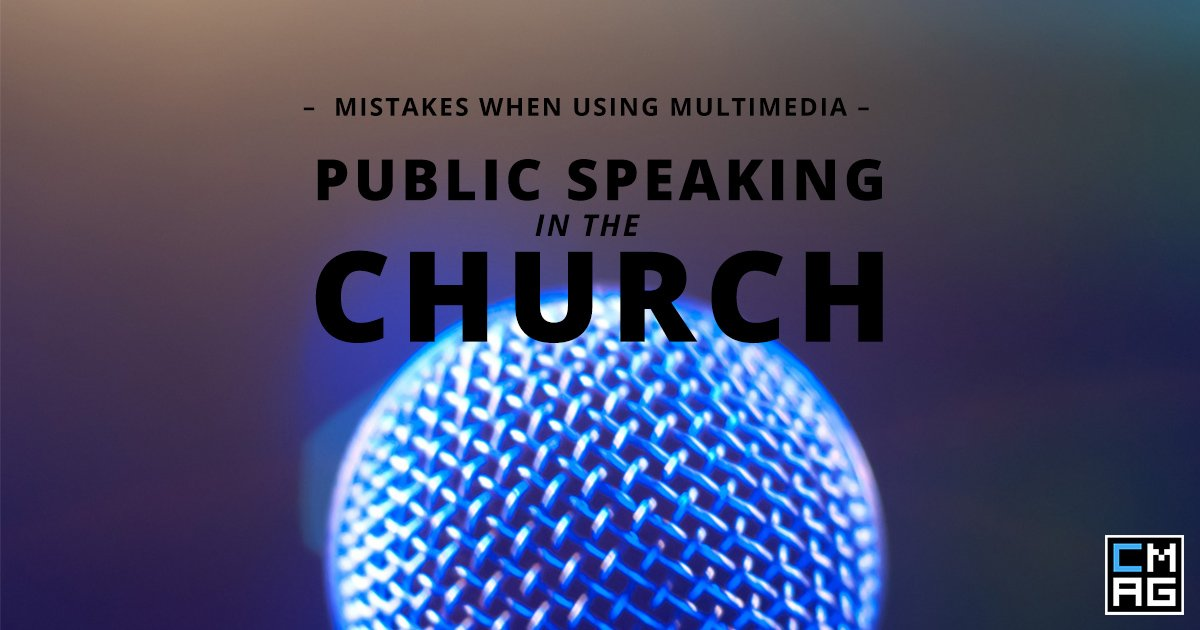Public Speaking in the Church: 10 Common Multimedia Presentation Mistakes [Series]