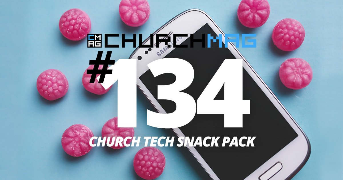 Church Tech Snack Pack #134