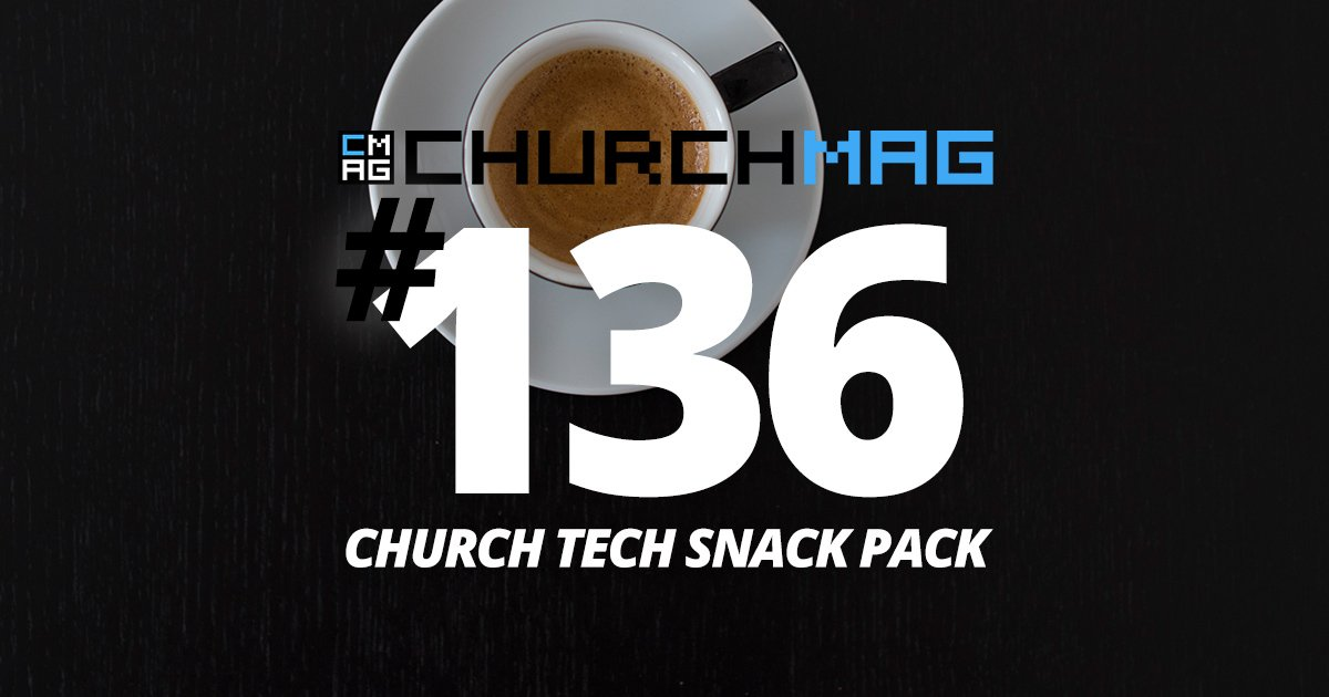 Church Tech Snack Pack #136