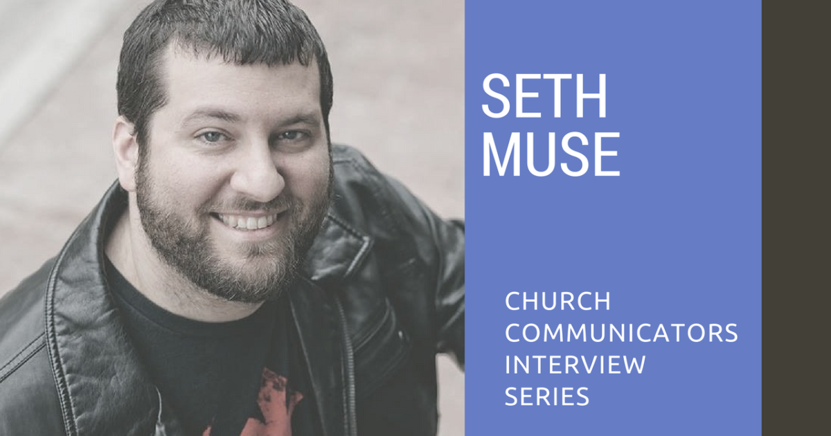 Church Communicators Interview Series: Seth Muse