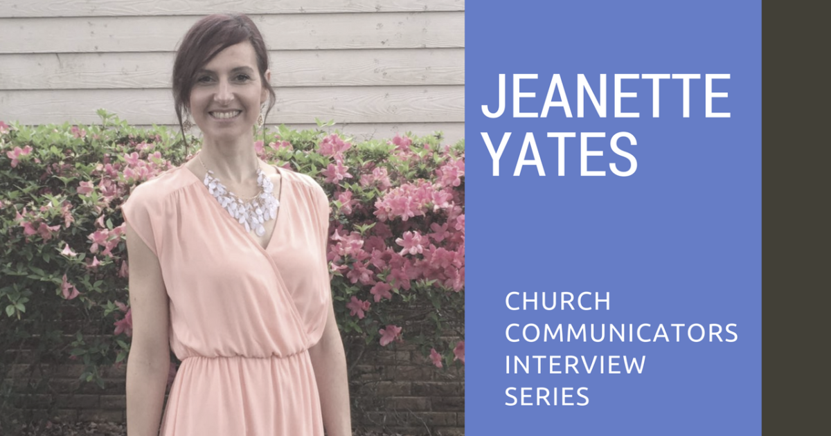 Church Communicators Interview Series: Jeanette Yates