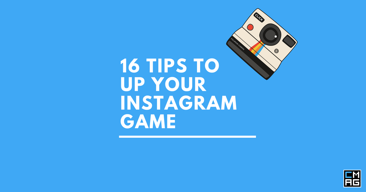 16 Tips To Up Your Instagram Game [Infographic]