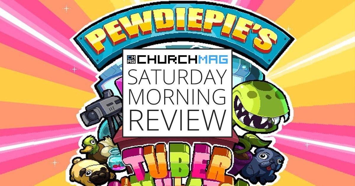 pewdiepie tuber simulator saturday morning review churchmag