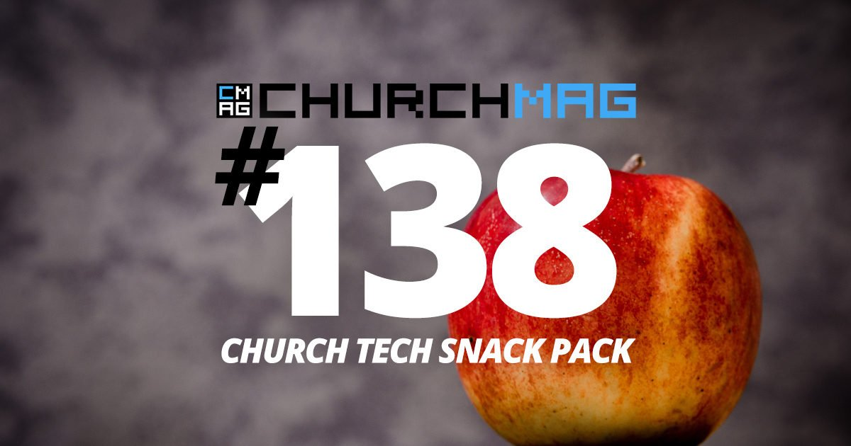 Church Tech Snack Pack #138