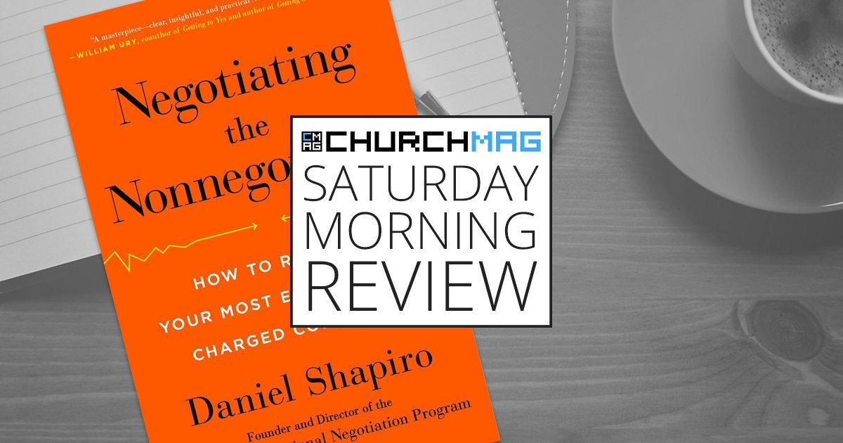 'Negotiating the Nonnegotiable' by Daniel Shapiro [Saturday Morning Review]