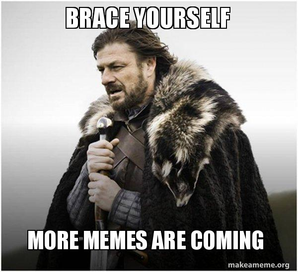 brace-yourself-more-memes