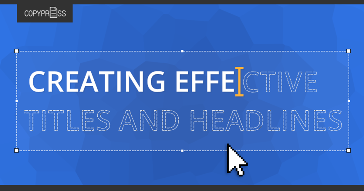 Creating Effective Titles and Headlines [Infographic]