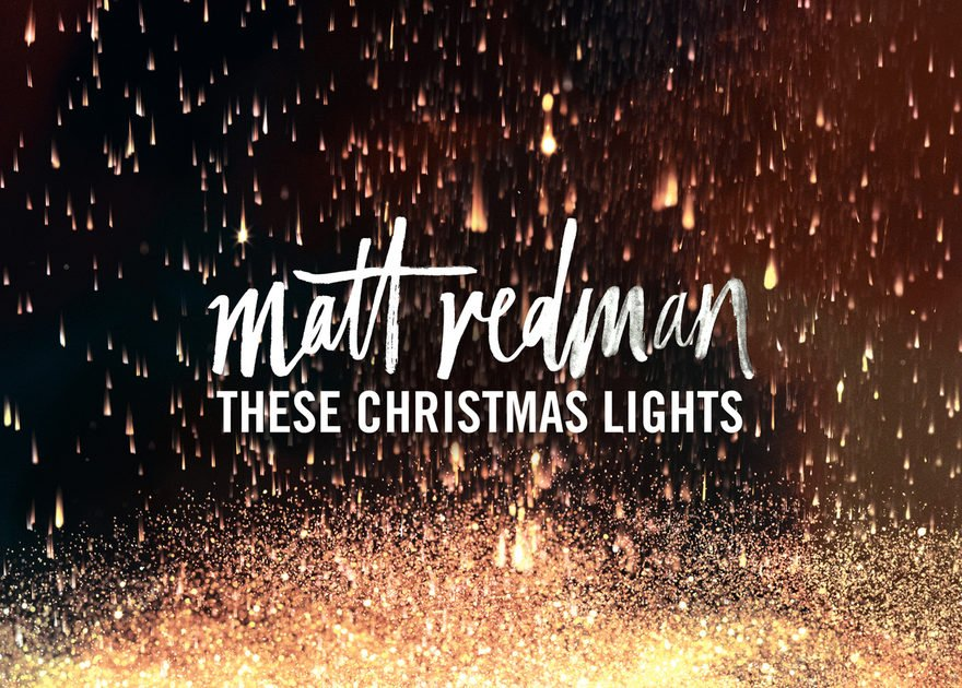 'These Christmas Lights' by Matt Redman [Saturday Morning Review]