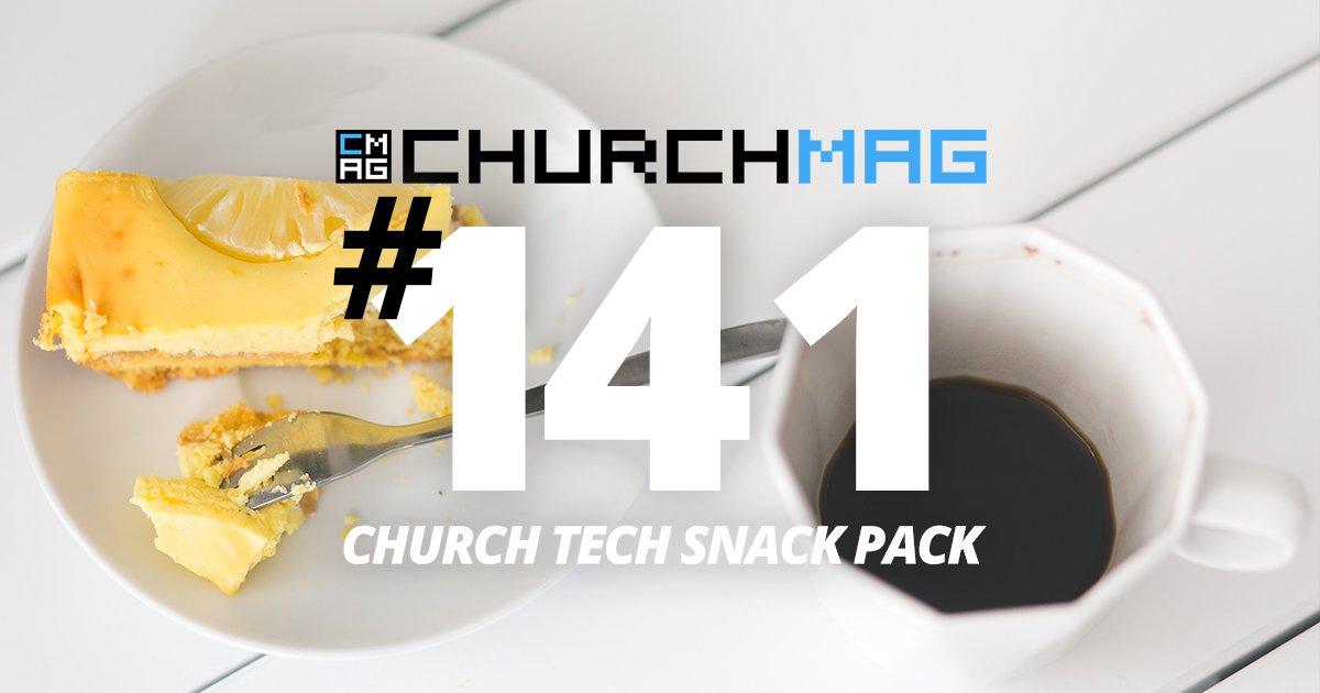 Church Tech Snack Pack #141