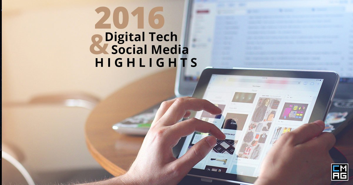 Digital Tech and Social Media Highlights from 2016