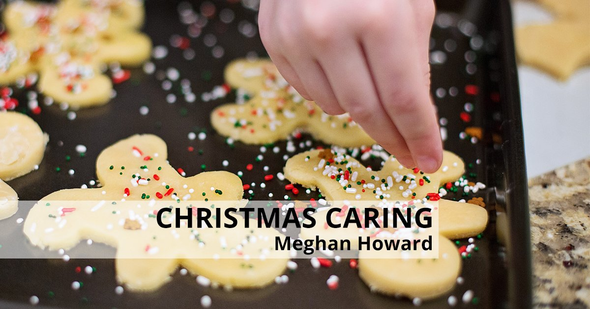 A Season of Christmas Caring: Meghan Howard