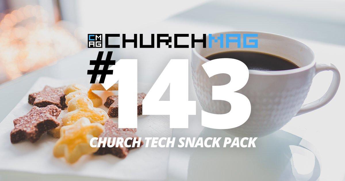 Church Tech Snack Pack #143