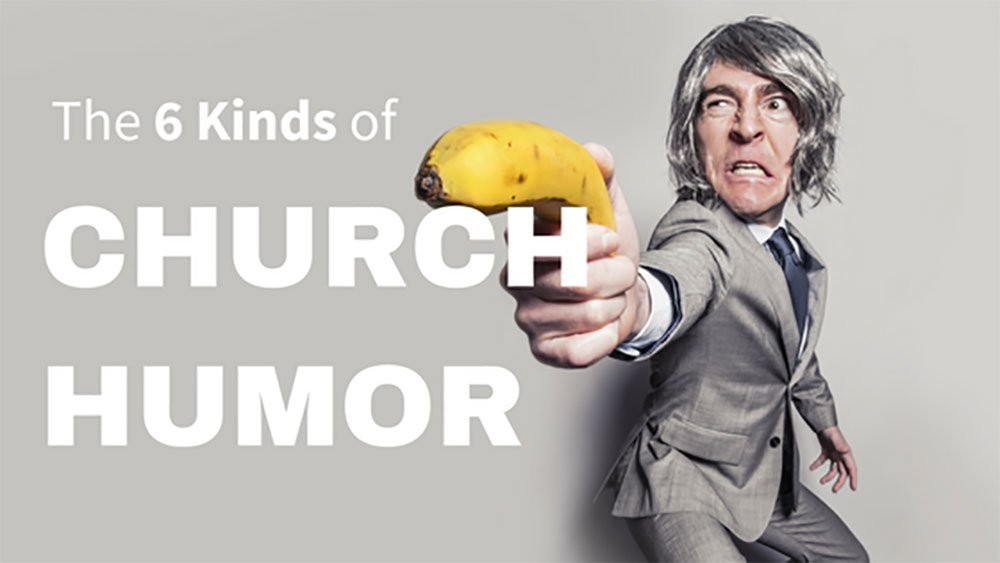 6 Kinds of Church Humor