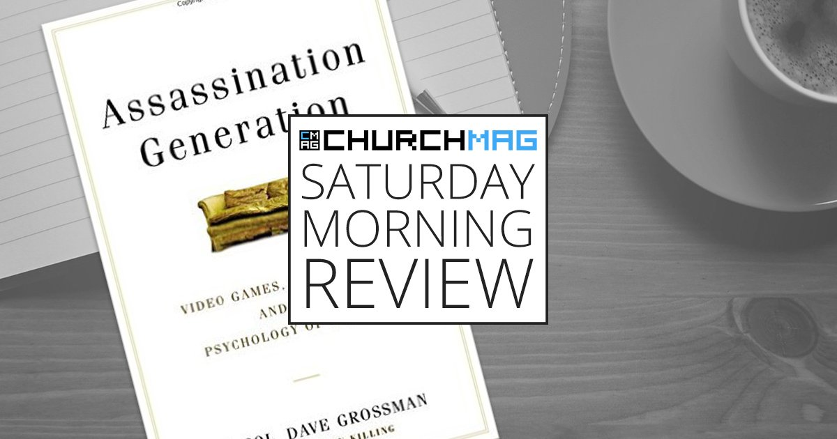 'Assassination Generation' by Dave Grossman [Saturday Morning Review]