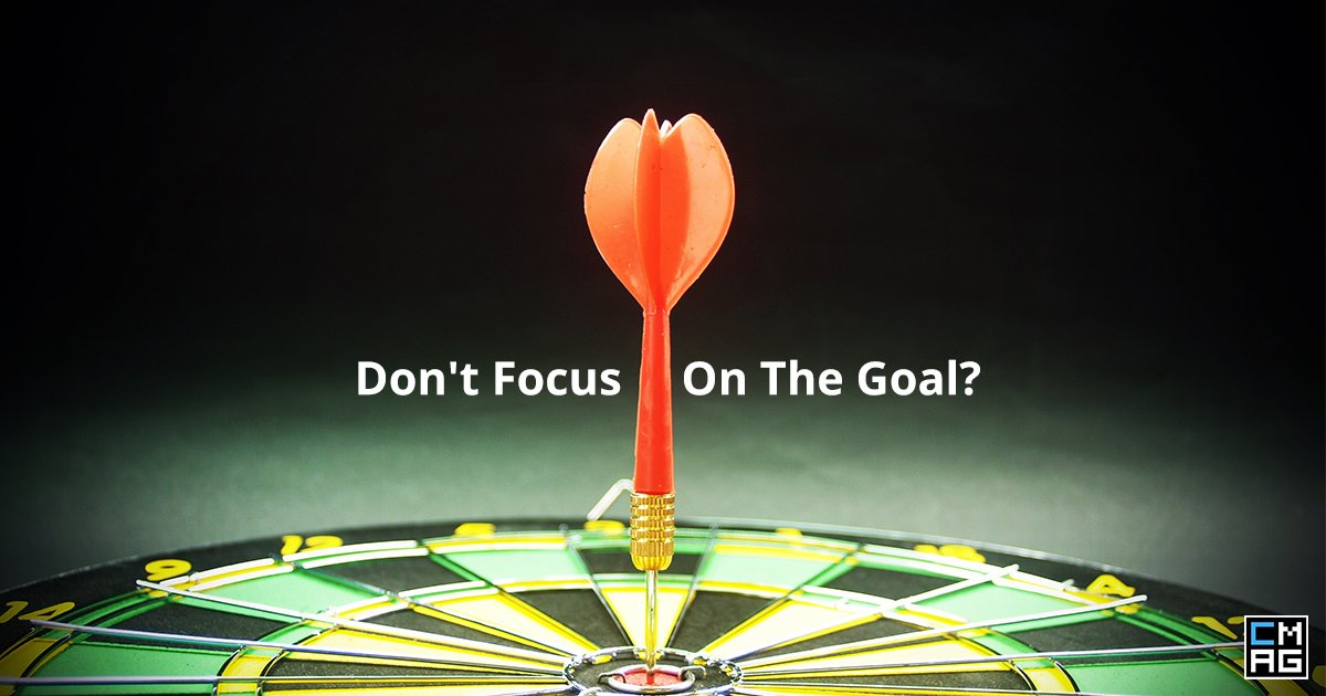 Motivational Monday: Don't Focus On The Goal