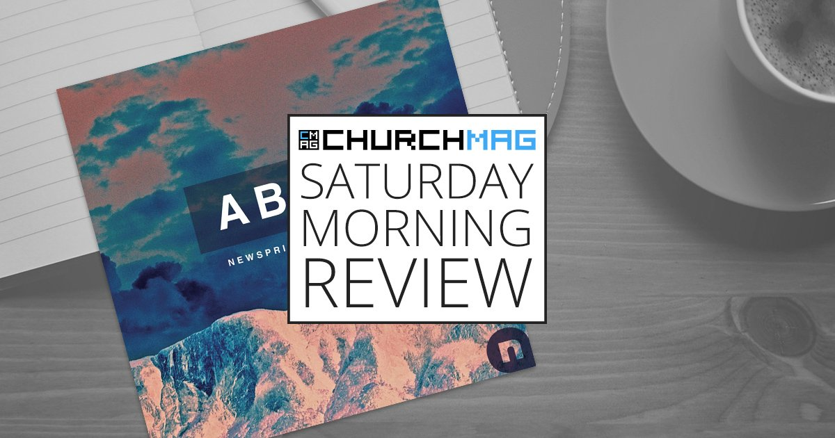 'ABLE' by NewSpring Worship [Saturday Morning Review]