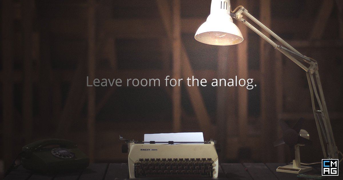 Leave Room for the Analog