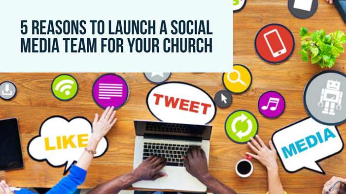 5 Reasons to Launch a Church Social Media Team