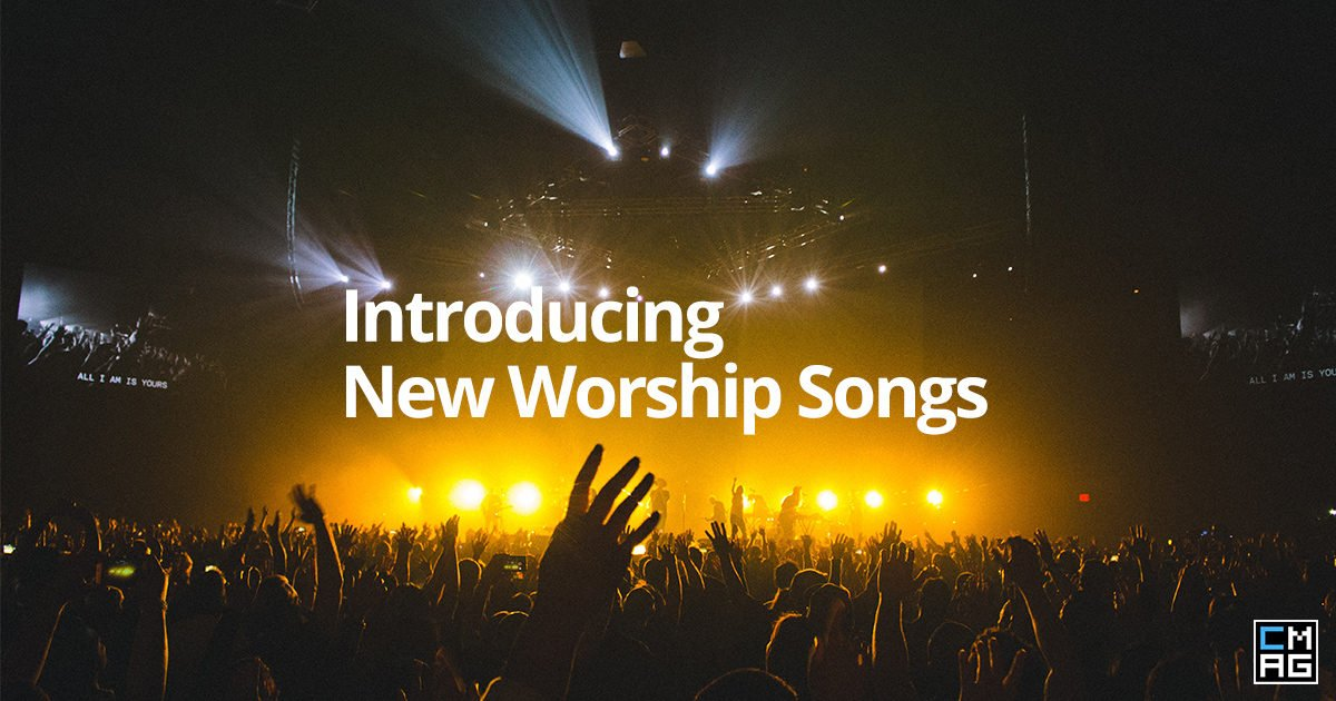 3 Simple Tips When Introducing New Worship Songs