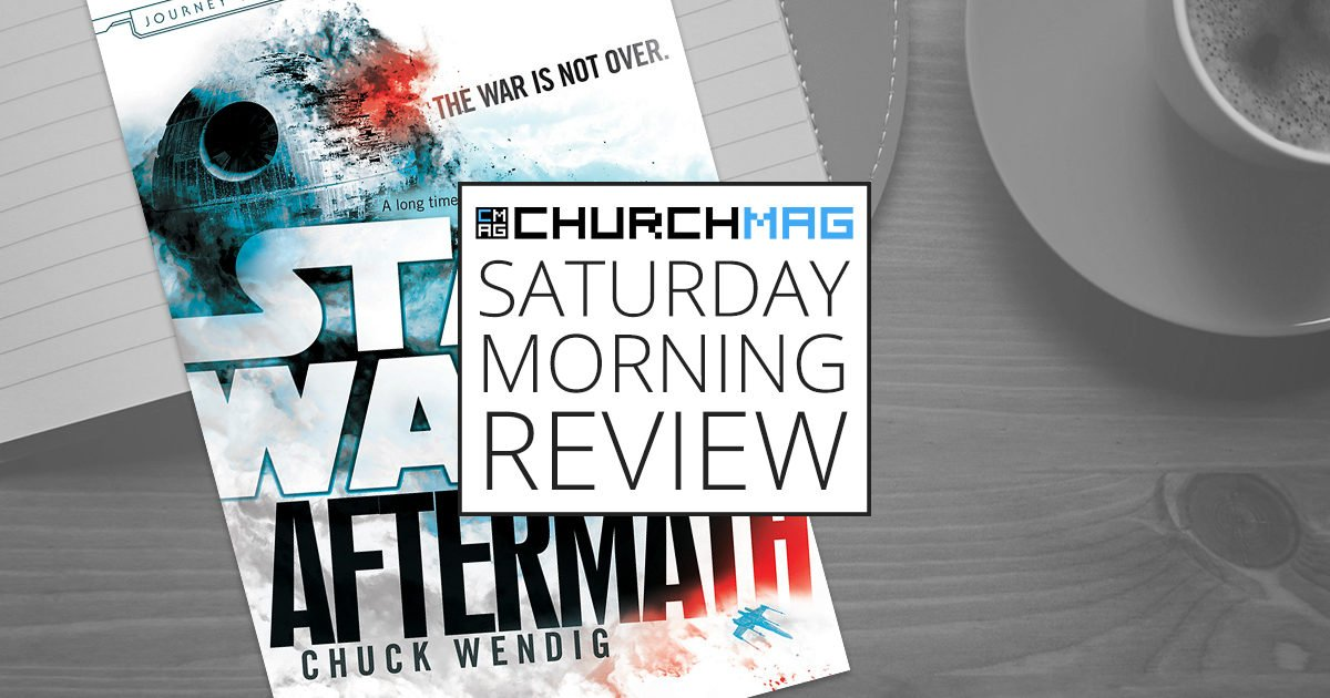 'Star Wars - Aftermath' by Chuck Wendig [Saturday Morning Review]