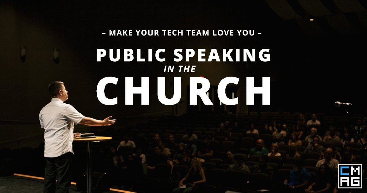 Public Speaking in the Church: How to Make the Tech Team Love You as a Speaker [Series]