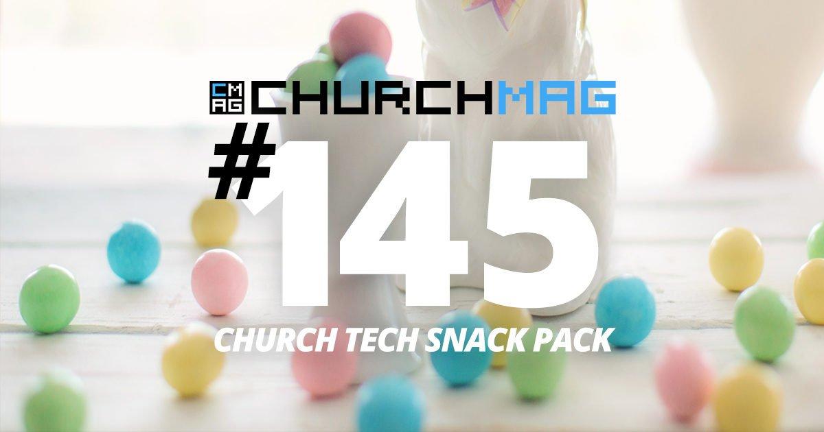 Church Tech Snack Pack #145